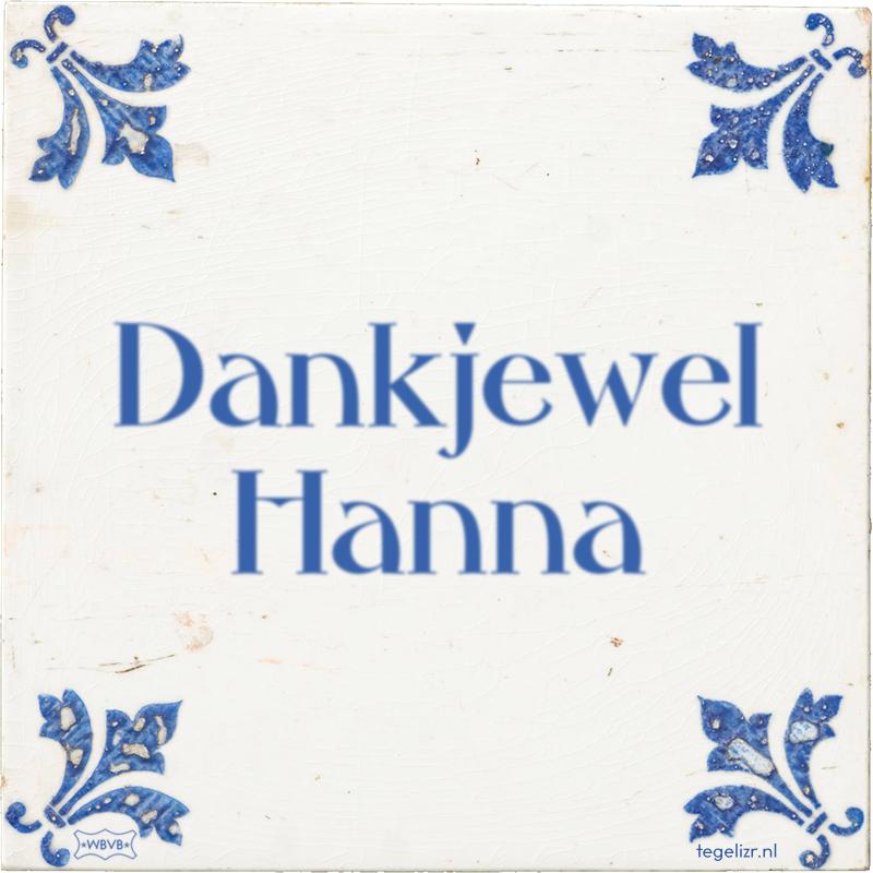 Dankjewel Hanna - Online tegeltjes bakken