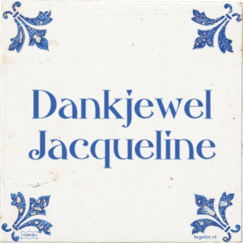 Dankjewel Jacqueline - Online tegeltjes bakken