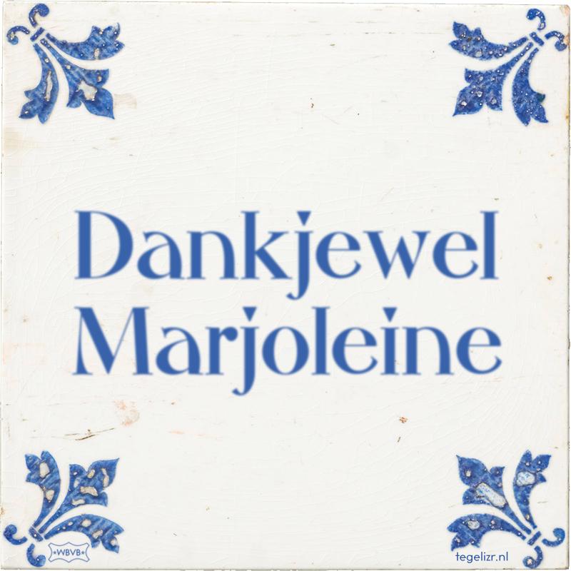 Dankjewel Marjoleine - Online tegeltjes bakken