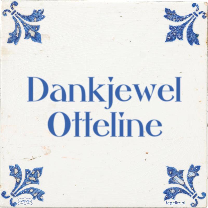 Dankjewel Otteline - Online tegeltjes bakken