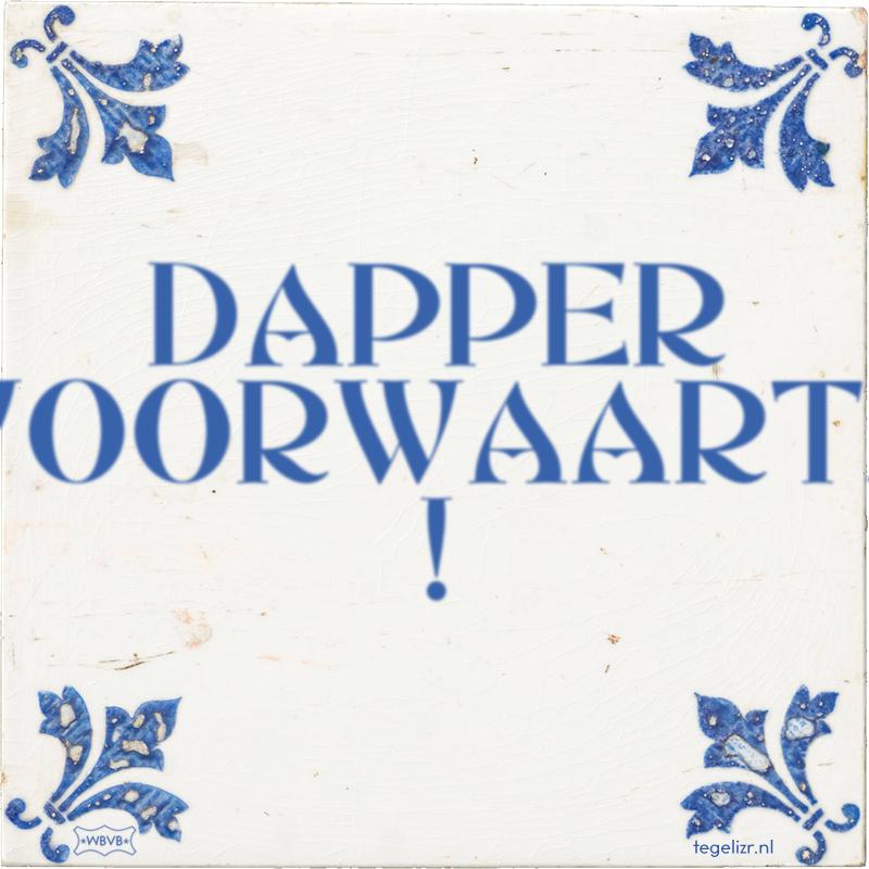 DAPPER VOORWAARTS ! - Online tegeltjes bakken