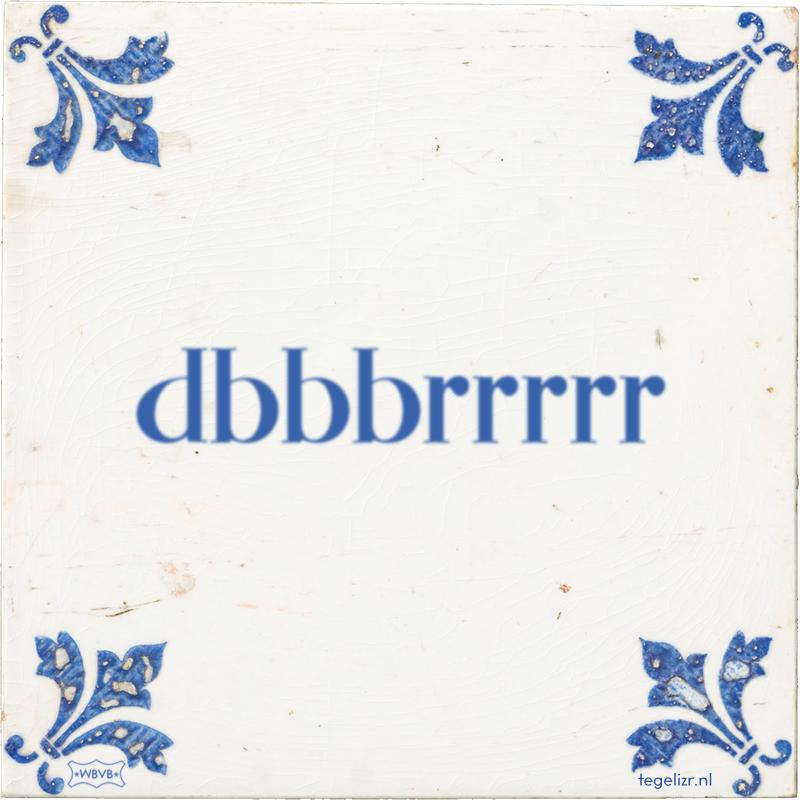 dbbbrrrrr - Online tegeltjes bakken