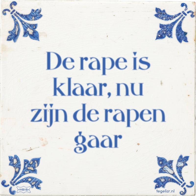 De rape is klaar, nu zijn de rapen gaar - Online tegeltjes bakken