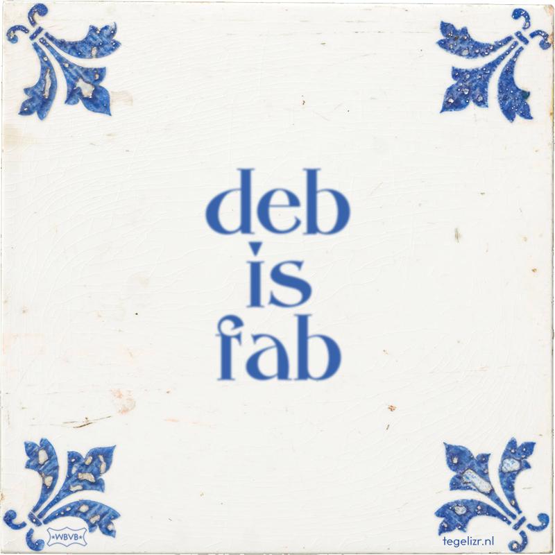 deb is fab - Online tegeltjes bakken