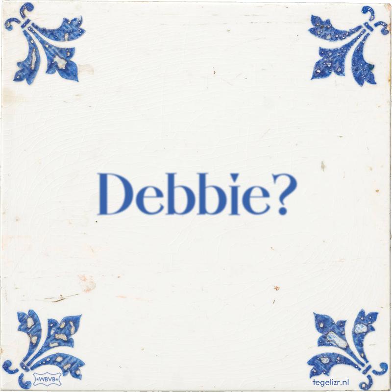 Debbie? - Online tegeltjes bakken
