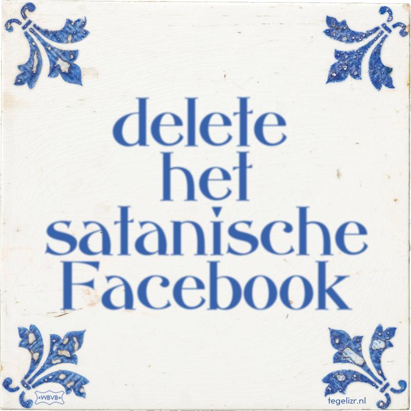 delete het satanische Facebook - Online tegeltjes bakken