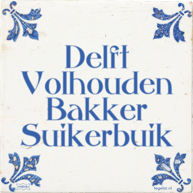 Delft Volhouden Bakker Suikerbuik - Online tegeltjes bakken