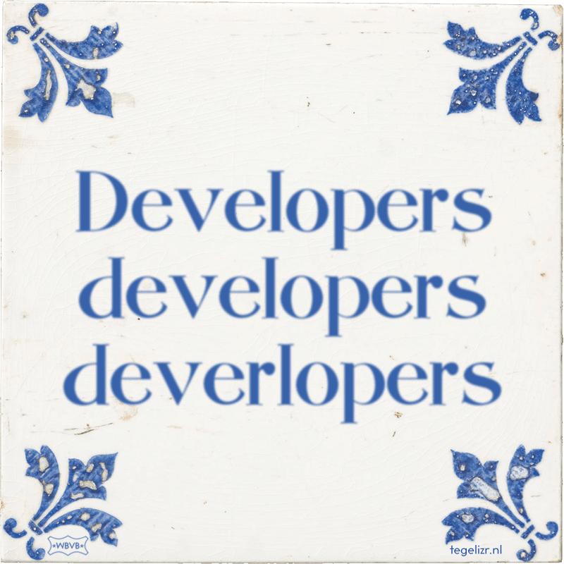 Developers developers deverlopers - Online tegeltjes bakken