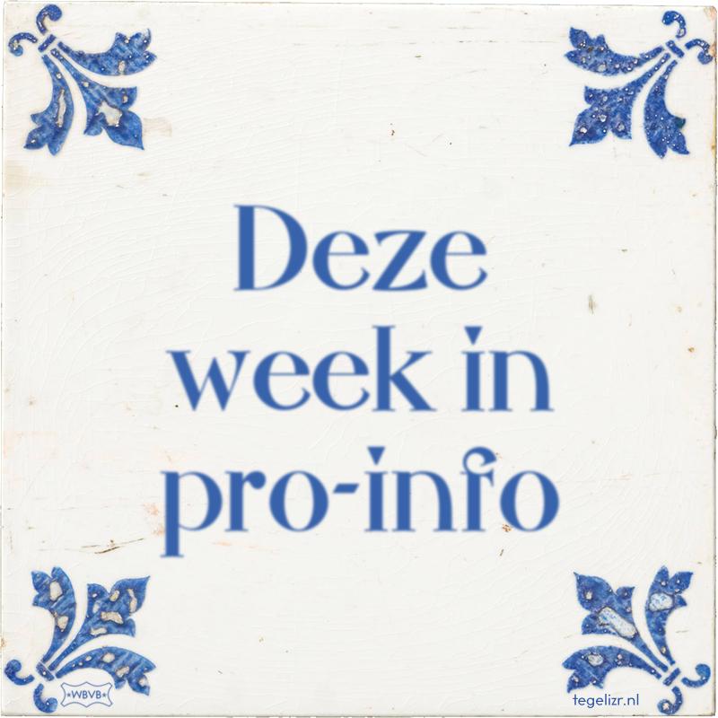 Deze week in pro-info - Online tegeltjes bakken