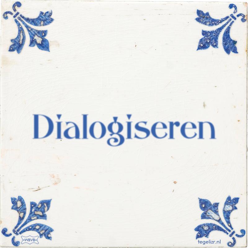 Dialogiseren - Online tegeltjes bakken