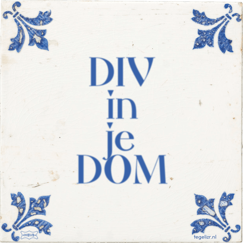 DIV in je DOM - Online tegeltjes bakken