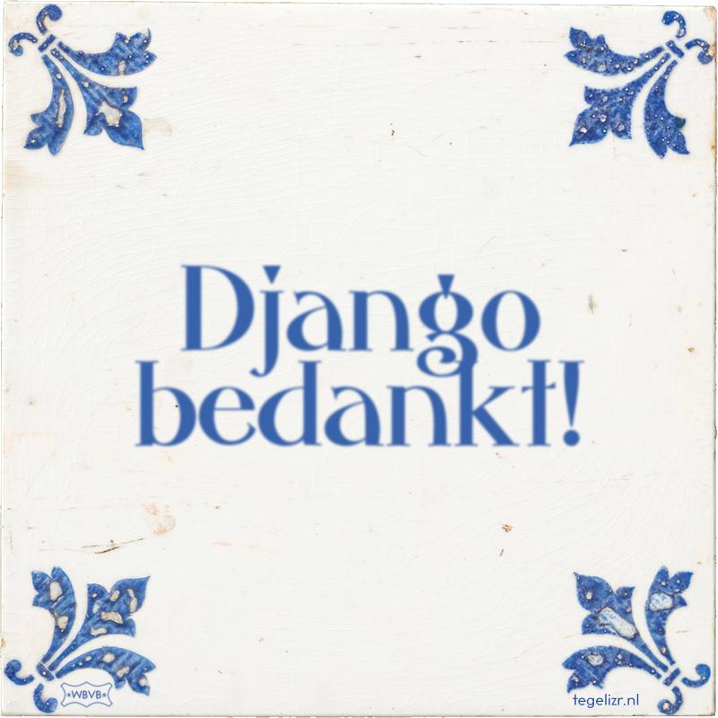 Django bedankt! - Online tegeltjes bakken