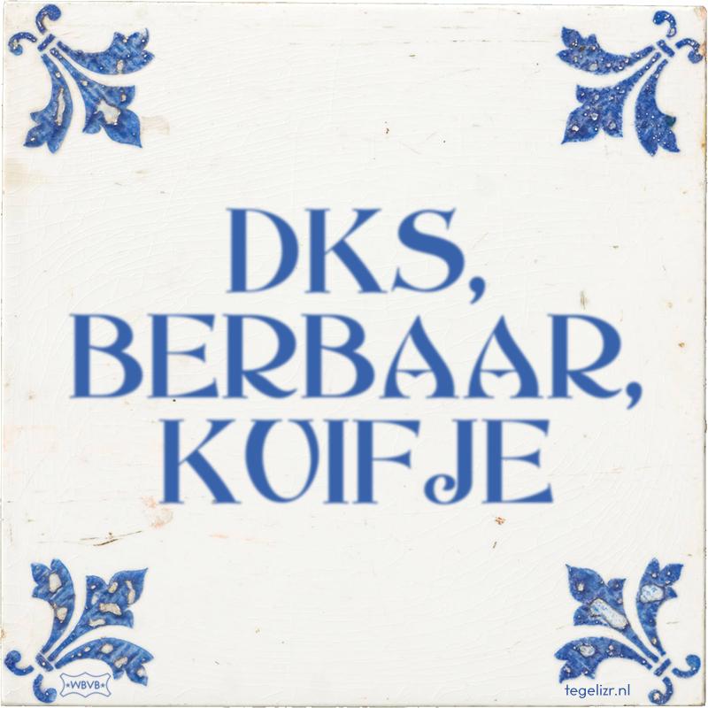 DKS, BERBAAR, KUIFJE - Online tegeltjes bakken