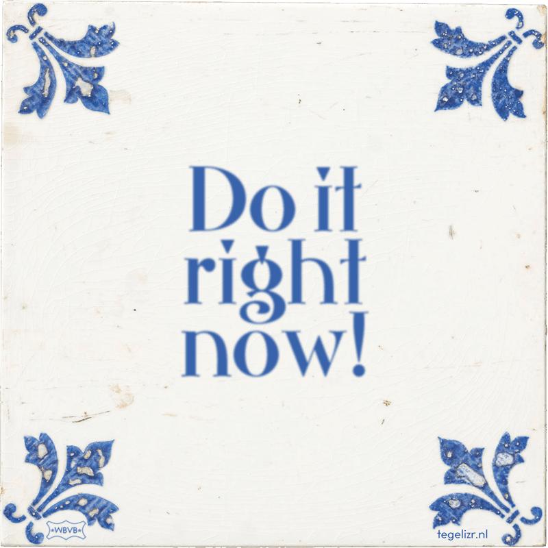 Do it right now! - Online tegeltjes bakken