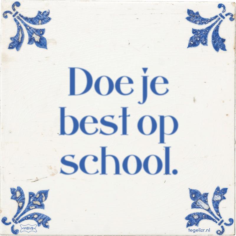 Doe je best op school. - Online tegeltjes bakken