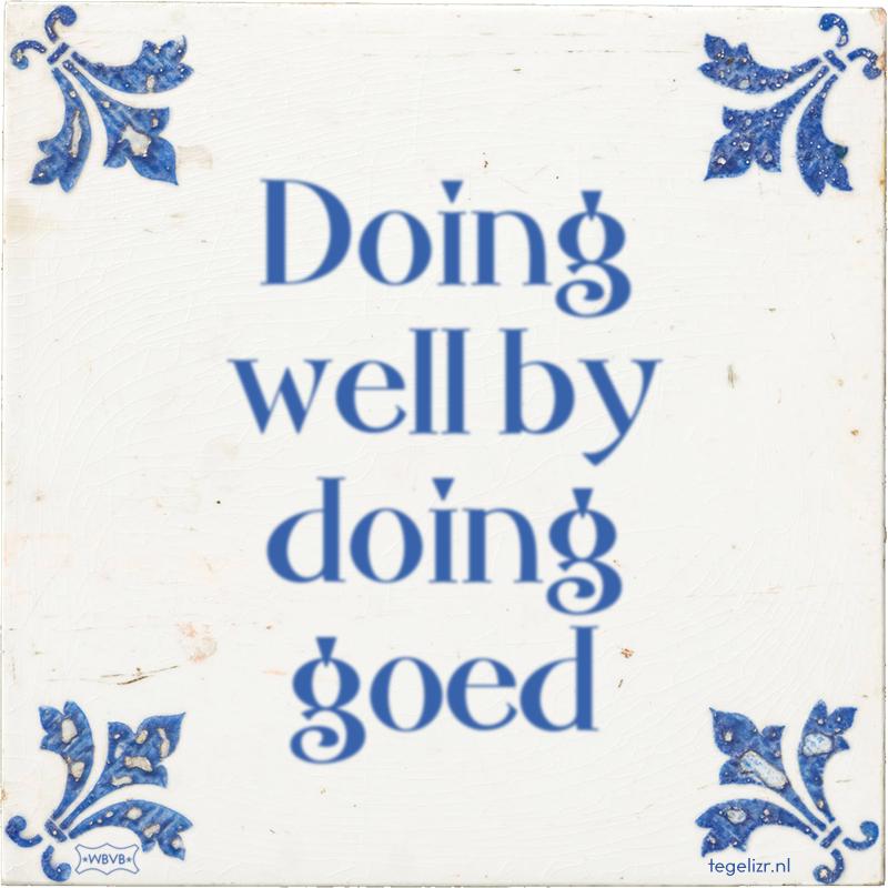 Doing well by doing goed - Online tegeltjes bakken