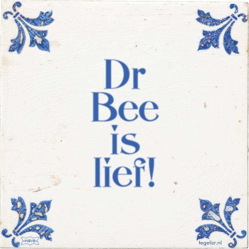 Dr Bee is lief! - Online tegeltjes bakken