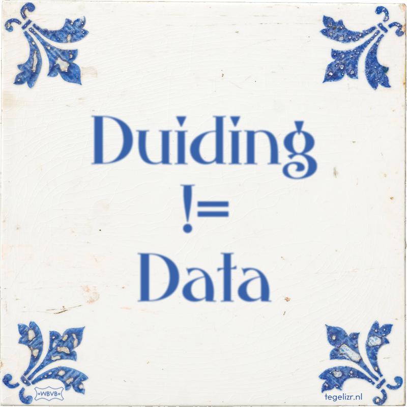 Duiding != Data - Online tegeltjes bakken