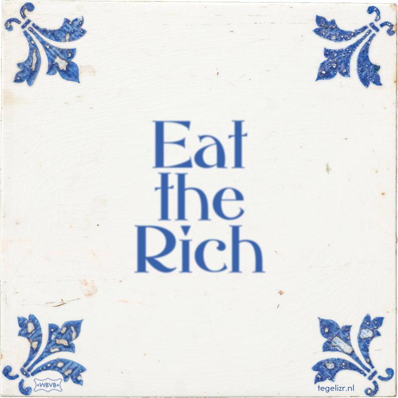Eat the Rich - Online tegeltjes bakken