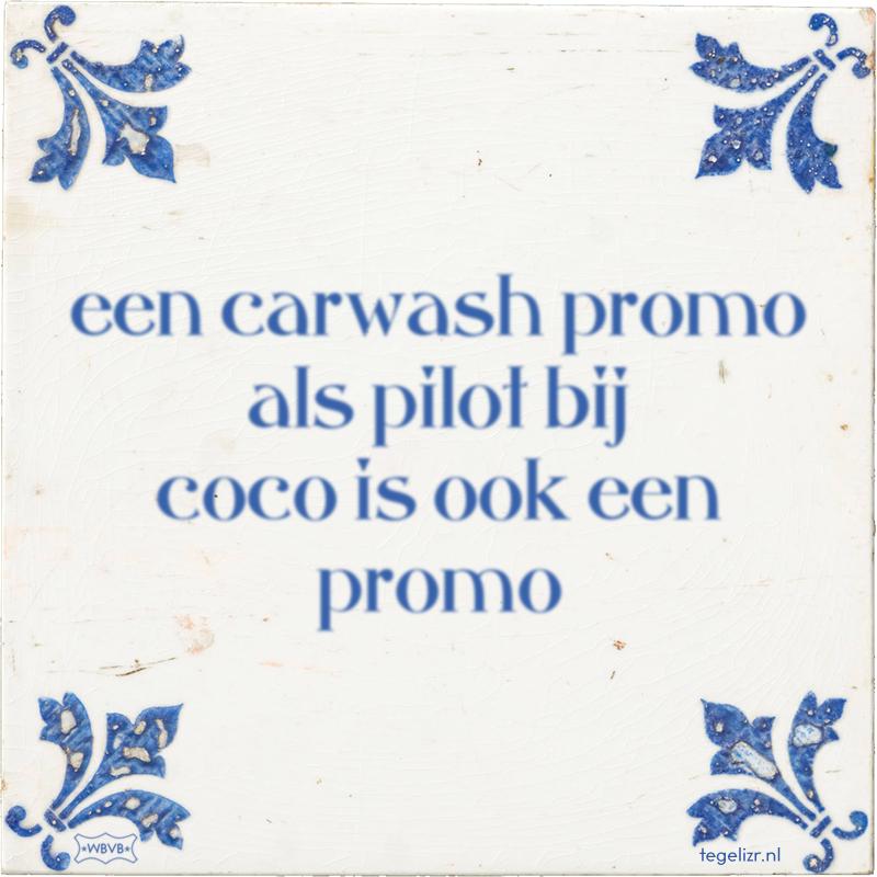 een carwash promo als pilot bij coco is ook een promo - Online tegeltjes bakken