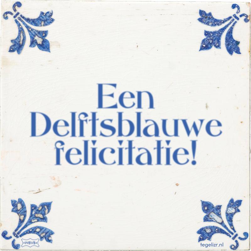 Een Delftsblauwe felicitatie! - Online tegeltjes bakken
