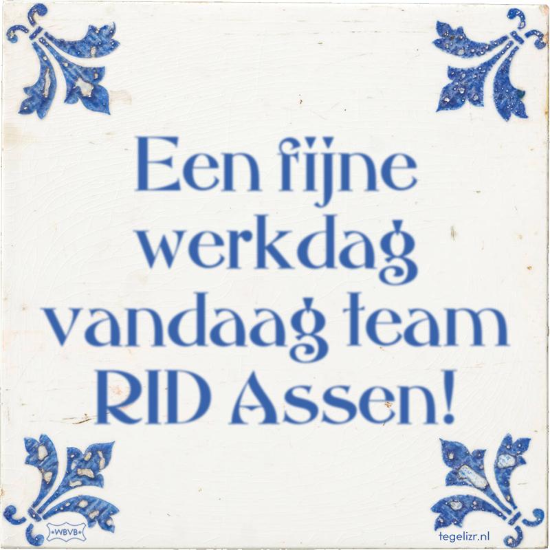 Een fijne werkdag vandaag team RID Assen! - Online tegeltjes bakken