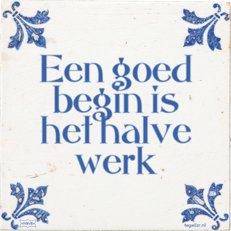 Een goed begin is het halve werk - Online tegeltjes bakken