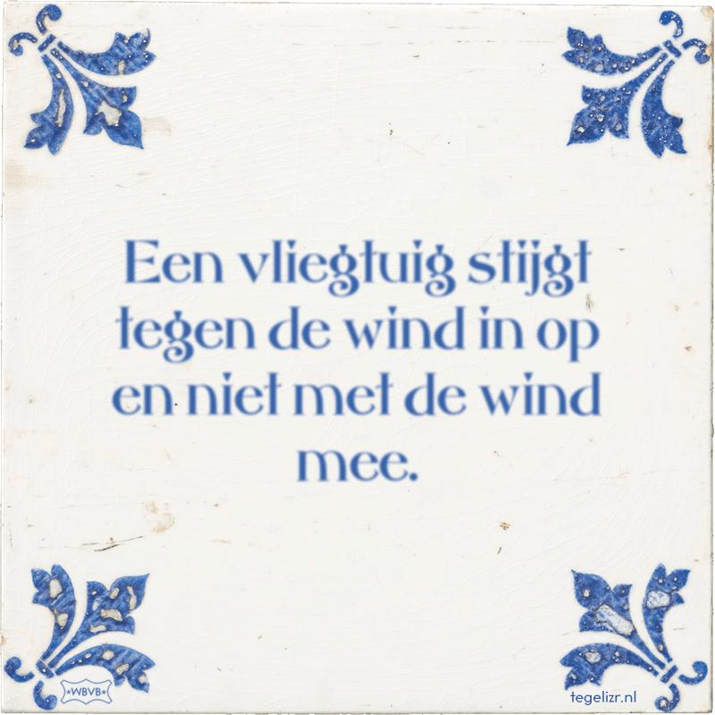 Een vliegtuig stijgt tegen de wind in op en niet met de wind mee. - Online tegeltjes bakken