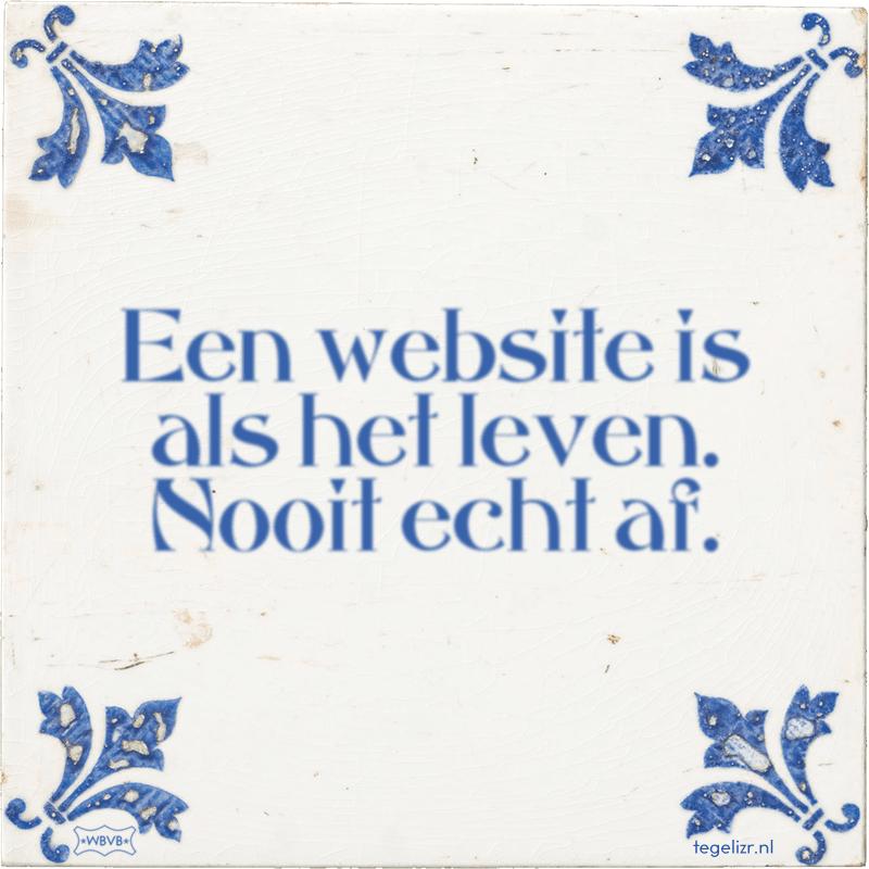Een website is als het leven. Nooit echt af. - Online tegeltjes bakken
