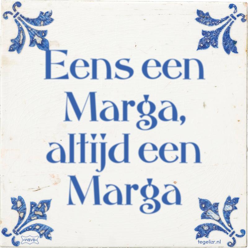 Eens een Marga, altijd een Marga - Online tegeltjes bakken