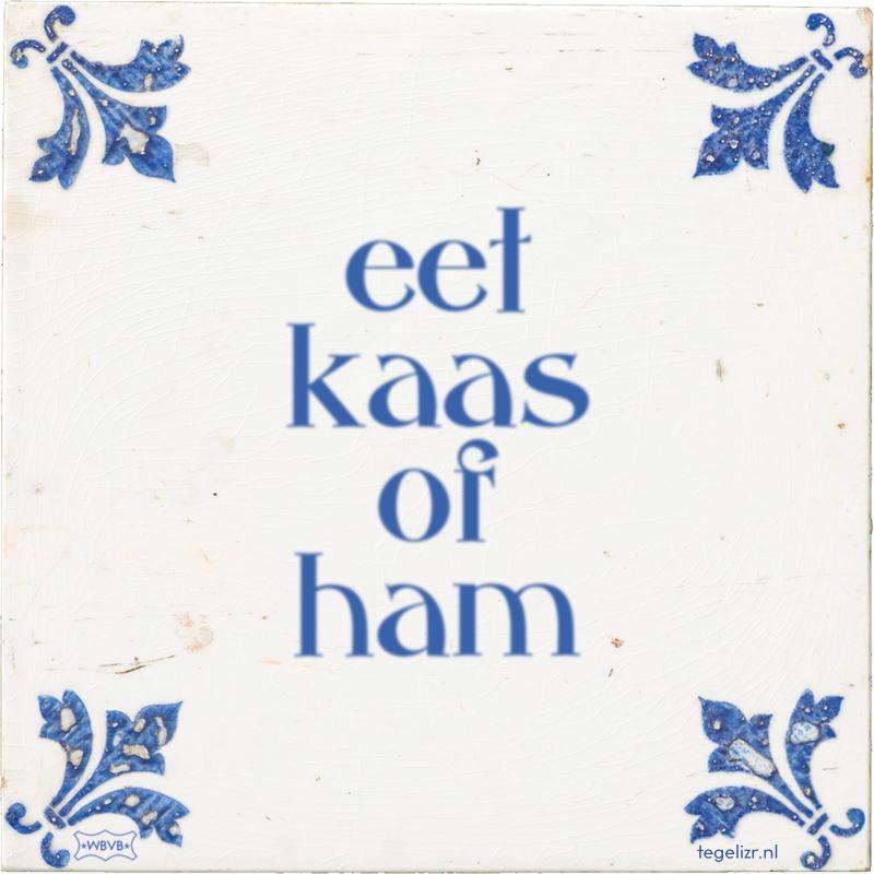 eet kaas of ham - Online tegeltjes bakken