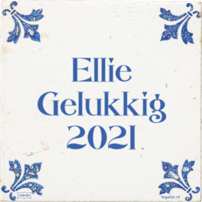 Ellie Gelukkig 2021 - Online tegeltjes bakken