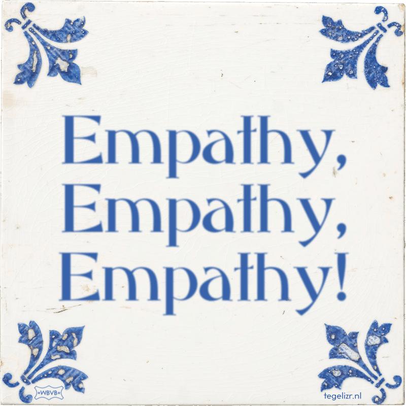 Empathy, Empathy, Empathy! - Online tegeltjes bakken