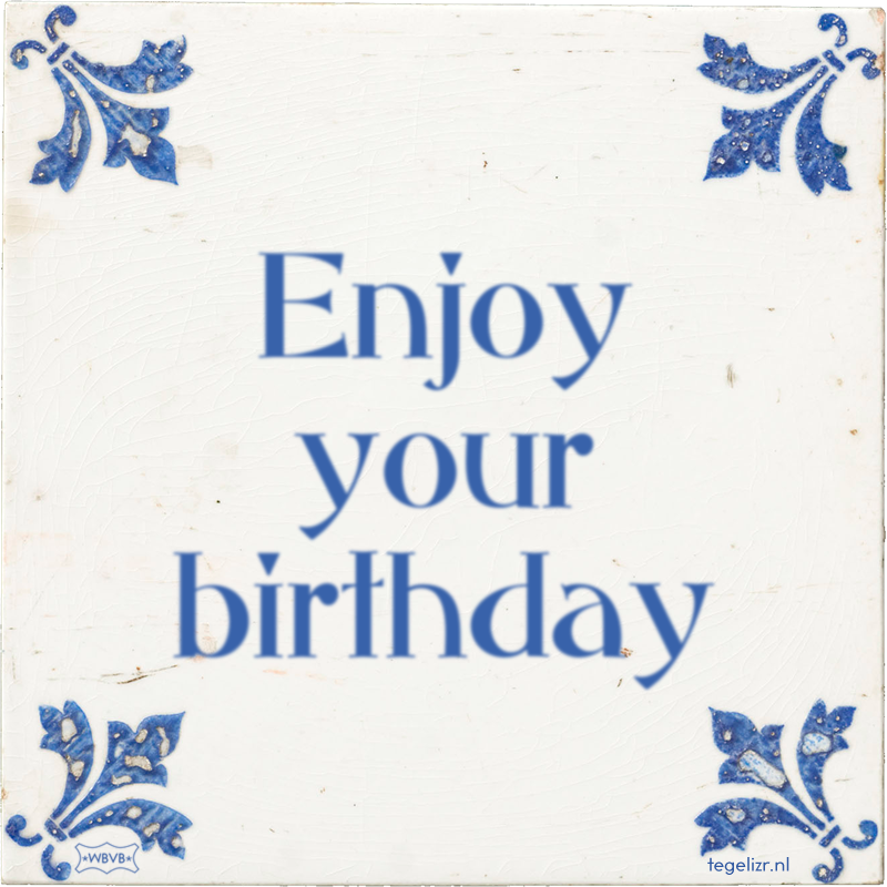 Enjoy your birthday - Online tegeltjes bakken