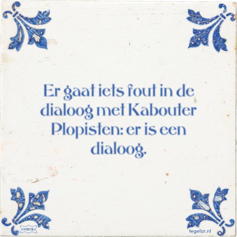 Er gaat iets fout in de dialoog met Kabouter Plopisten: er is een dialoog. - Online tegeltjes bakken