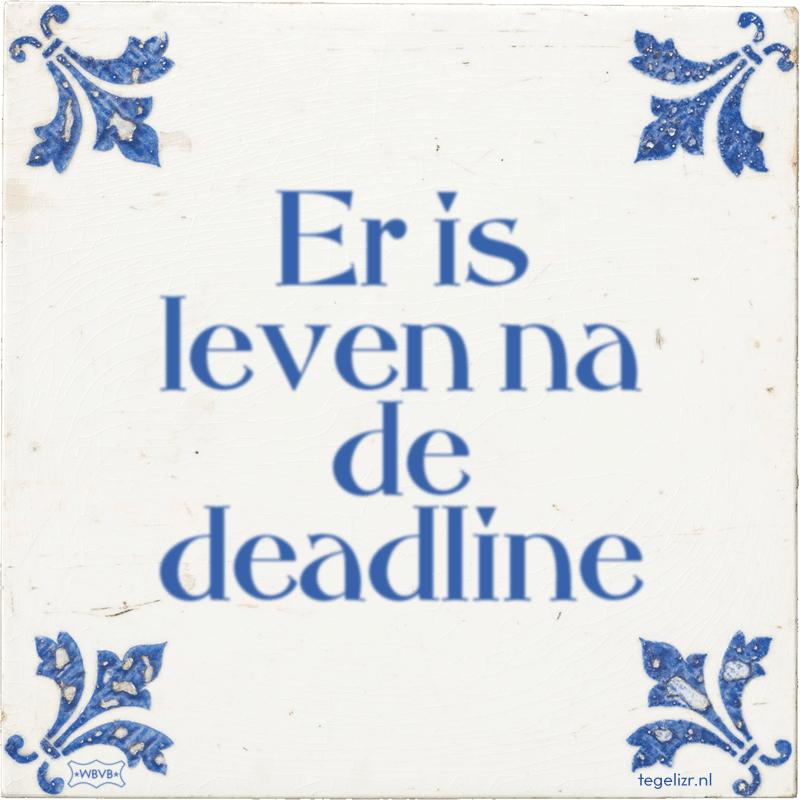 Er is leven na de deadline - Online tegeltjes bakken