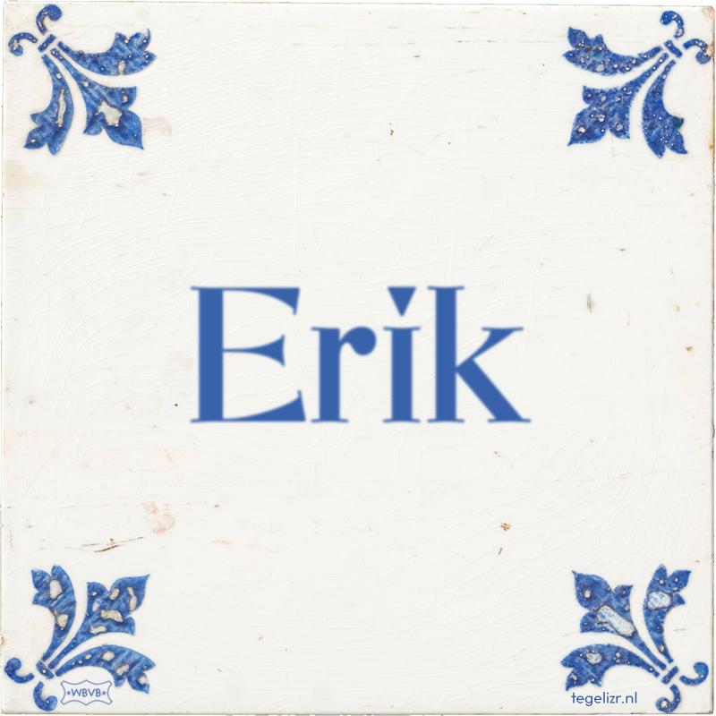 Erik - Online tegeltjes bakken