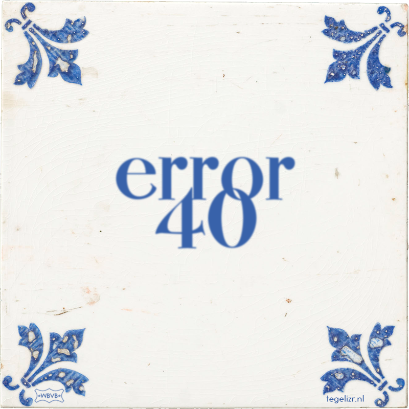 error 40 - Online tegeltjes bakken