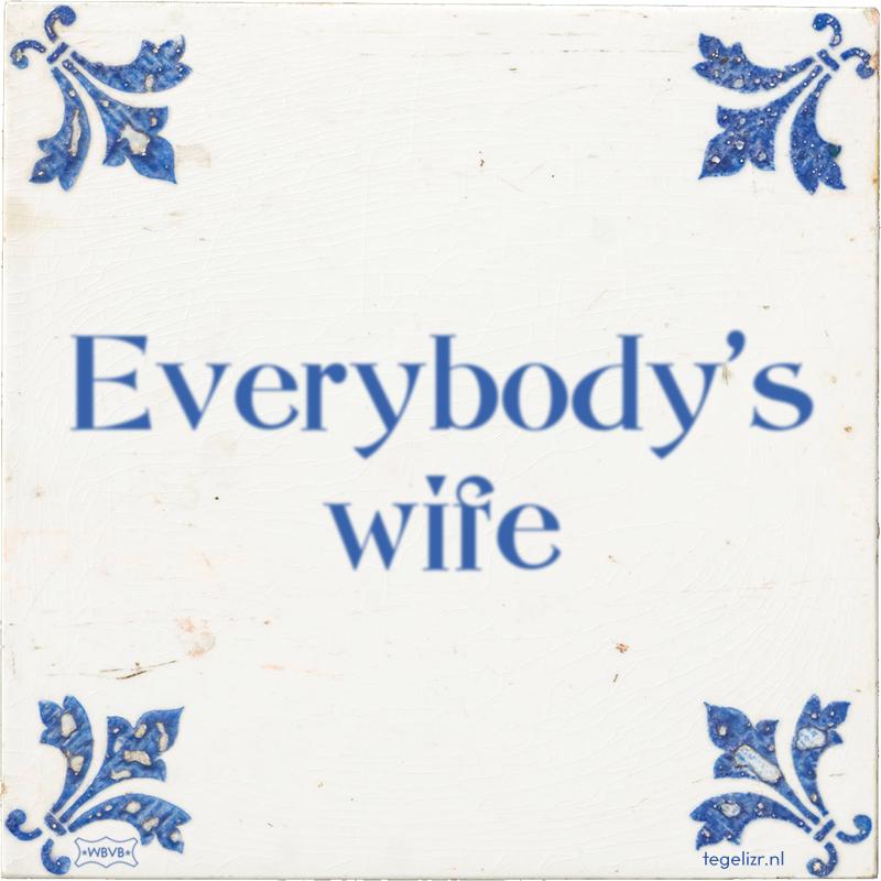 Everybody's wife - Online tegeltjes bakken