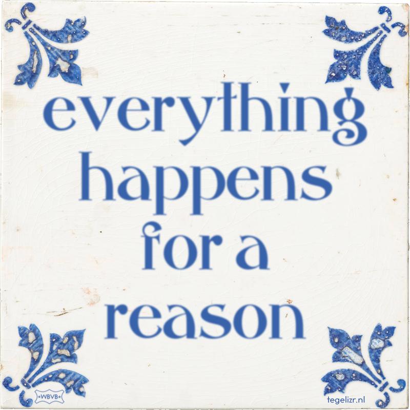 everything happens for a reason - Online tegeltjes bakken