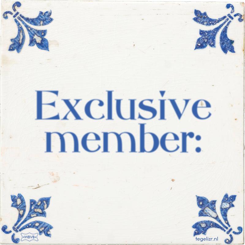 Exclusive member: - Online tegeltjes bakken