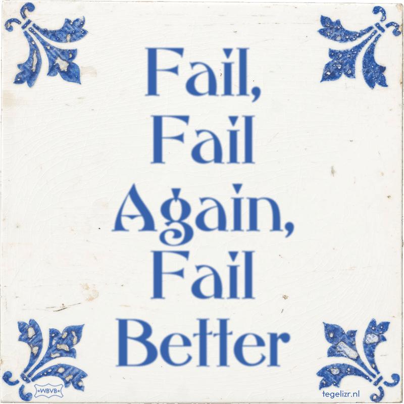 Fail, Fail Again, Fail Better - Online tegeltjes bakken