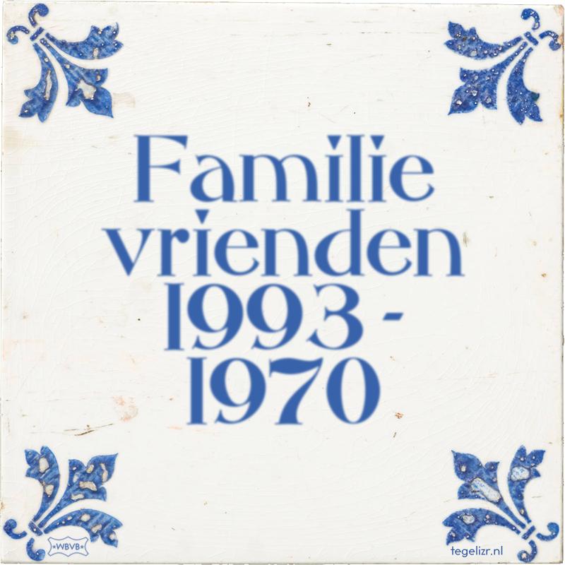 Familie vrienden 1993 - 1970 - Online tegeltjes bakken