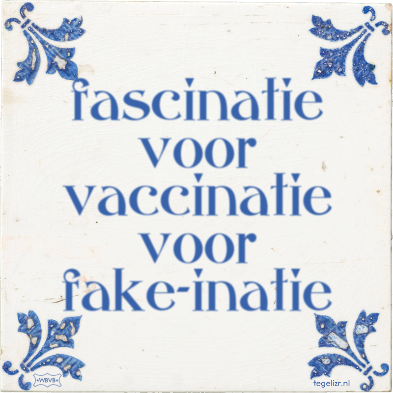fascinatie voor vaccinatie voor fake-inatie - Online tegeltjes bakken