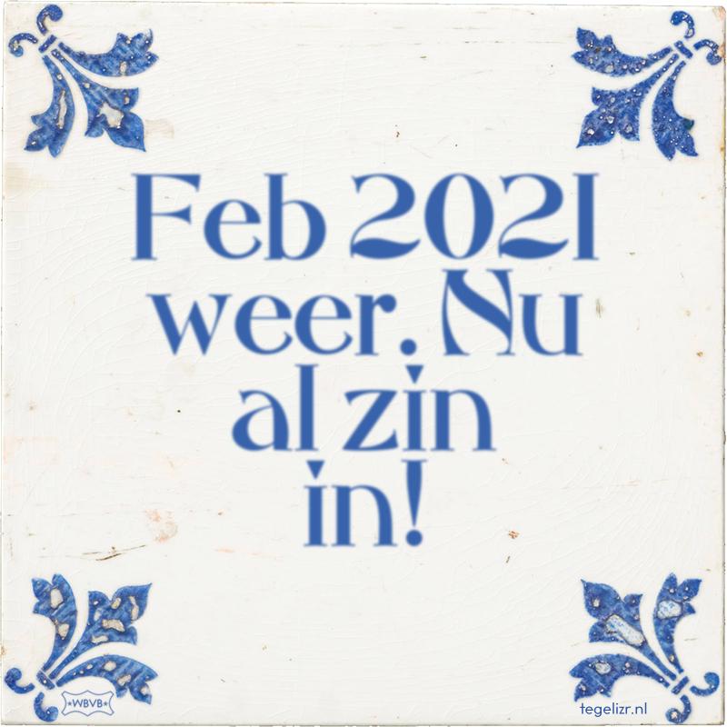 Feb 2021 weer. Nu al zin in! - Online tegeltjes bakken