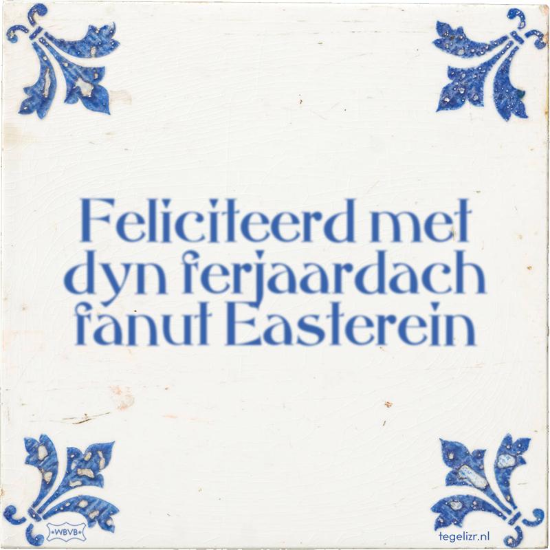 Feliciteerd met dyn ferjaardach fanut Easterein - Online tegeltjes bakken