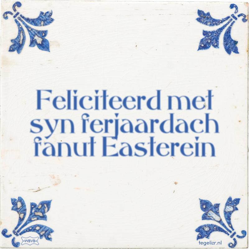 Feliciteerd met syn ferjaardach fanut Easterein - Online tegeltjes bakken