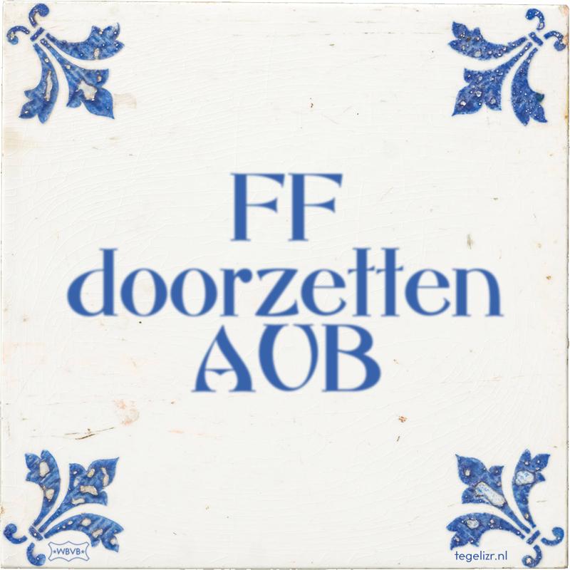 FF doorzetten AUB - Online tegeltjes bakken