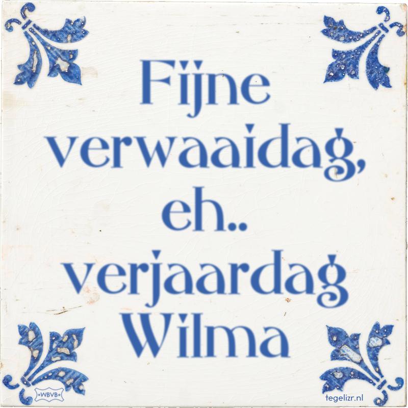 Fijne verwaaidag, eh.. verjaardag Wilma - Online tegeltjes bakken