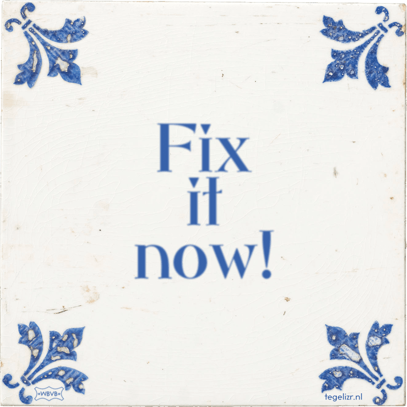 Fix it now! - Online tegeltjes bakken